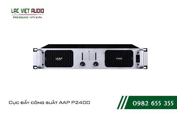 Giới thiệu về sản phẩmCục đẩy công suất AAP P2400