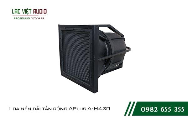 Giới thiệu về sản phẩm Loa nén dải tần rộng APlus A H420