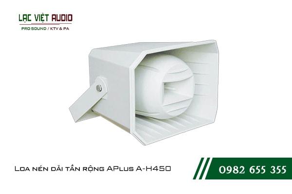 Giới thiệu về sản phẩm Loa nén dải tần rộng APlus A H450