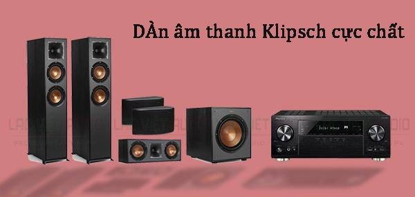 Dàn âm thanh Klipsch cực chất tại Lạc Việt Audio