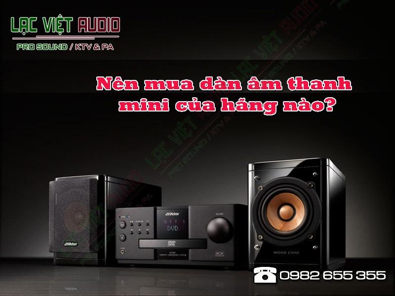 Những điều cần phân tích khi quyết định mua một dàn âm thanh mini.
