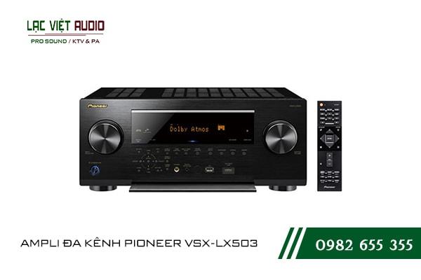 Một số giới thiệu tổng quan về sản phẩmAMPLI ĐA KÊNH PIONEER VSX LX503
