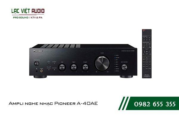 Một số giới thiệu tổng quan về sản phẩmAmpli nghe nhạc Pioneer A 40AE