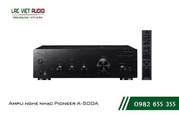 Một số giới thiệu tổng quan về sản phẩmAmpli nghe nhạc Pioneer A 50DA