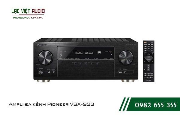 Một số giới thiệu tổng quan về sản phẩmAmpli đa kênh Pioneer VSX 933