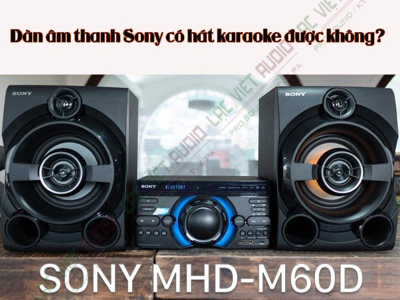 Dàn âm thanh Sony có hát karaoke được không?