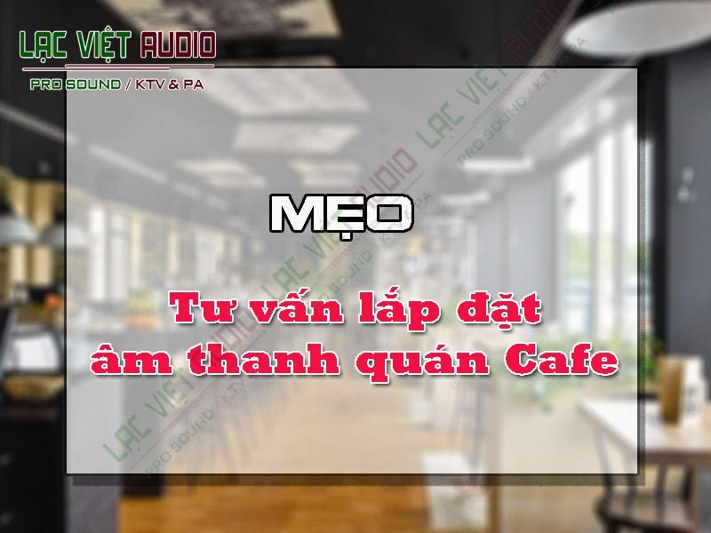 Vì sao cần phải lắp đặt âm thanh quán Cafe?
