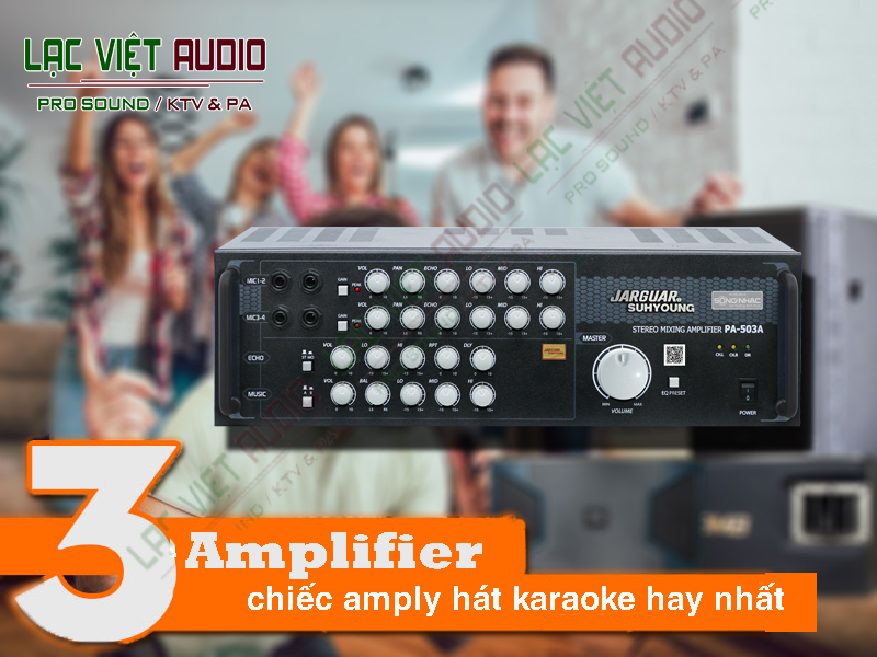 Top 3 amply karaoke hay nhất đáng mua 2020