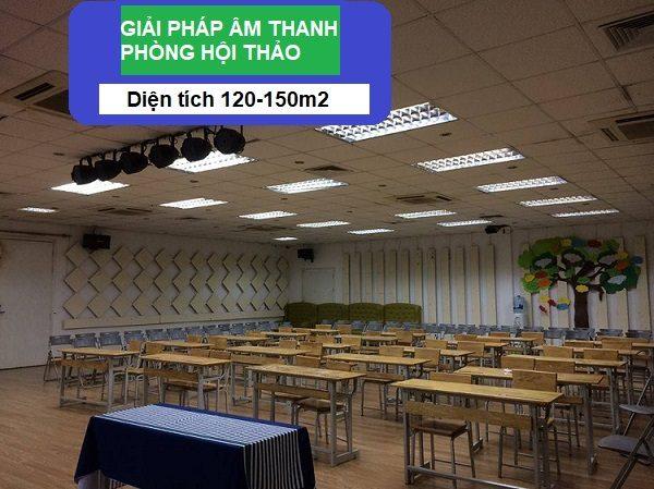 Giải Pháp Âm Thanh Hội Thảo Diện Tích Phòng 120-150M2